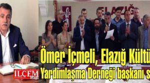 Ömer Içmeli, Elazığ Kültür ve Yardımlaşma Derneği başkanı seçildi.