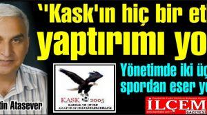 Selahattin Atasever ''Kask'ın hiç bir etkin yaptırımı yok! Yönetimde iki üç kişi spordan eser yok!''