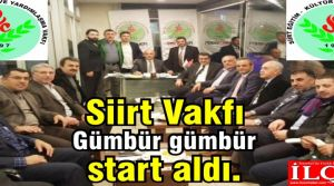 Siirt Vakfı Gümbür gümbür start aldı.