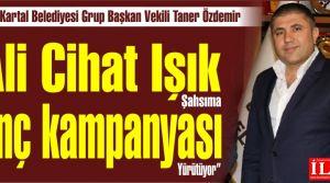 Taner Özdemir ''Ali Cihat Işık, şahsıma linç kampanyası yürütüyor'