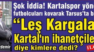 """Taner Özdemir """"Leş Kargaları! Kartal'ın ihanetçileri!"""" diye kimlere dedi?"""