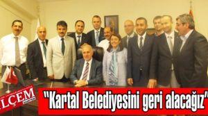 Temurhan Yıldız  'Kartal Belediyesini geri alacağız'