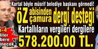 Kartallıların vergileri 578.200 TL. yandaş dergilere.