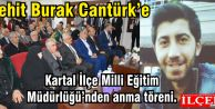 Şehit Burak Cantürk'e Kartal İlçe Milli Eğitim Müdürlüğü'nden anma töreni.