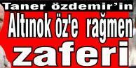 Taner Özdemir'in Altınok Öz'e rağmen zaferi