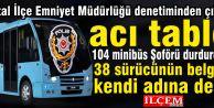 Kartal Polisi minibüsçüleri durdurdu ceza yağdırdı.