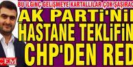 Ak Parti'nin Hastane teklifini CHP'liler red etti!