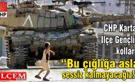 CHP Kartal İlçe Gençlik kolları, Bu çığlığa asla sessiz kalmayacağız!