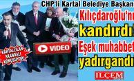 CHP'li Kartal Belediye Başkanı Kılıçdaroğlu'nu nasıl kandırdı! Eşek muhabbeti yadırgandı!