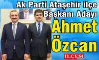 Ahmet Özcan, Ak Parti Ataşehir İlçe Başkanı Adayı oldu.