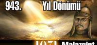 943. Yıl Dönümünde Malazgirt Zaferi...