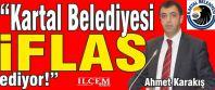 Ahmet Karakış 'Kartal Belediyesi İflas...
