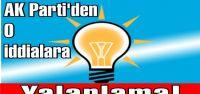 AK Parti İstanbul İl Başkanlığı'ndan CHP haberine yalanlama!