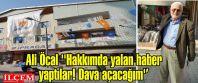 Ali Öcal ''Hakkımda yalan haber yaptılar!...