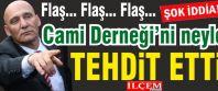 Altınok Öz Cami Dernek başkanı ve yönetimini neyle tehdit etti.