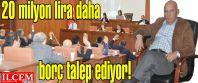Altınok Öz'den 20 milyon lira daha borçlanma yetkisi talebi!