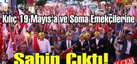Başkan Kılıç 19 Mayıs'a ve Soma Emekçilerine Sahip Çıktı