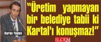 Bayram Yöndem ''Üretim yapmayan bir belediye...