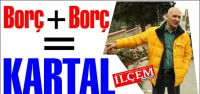 Borç + Borç = Kartal Belediyesi!