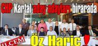 CHP Kartal Belediye Başkan Aday Adayları biraraya geldiler. Öz Hariç!