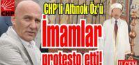 CHP'li Altınok Öz'ü İmamlar protesto etti!