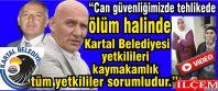 """CHP'li Belediyeye şok suçlama """"Ölürsek sorumlusu sizsiniz!"""""""