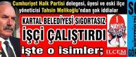 CHP'li Kartal Belediyesi Sigortasız işçi çalıştırıp emeğini sömürdü!