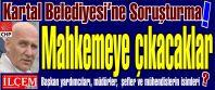 CHP'li Kartal Belediyesine soruşturma....