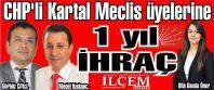 CHP'li meclis üyelerine uzaklaştırma
