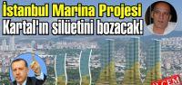 Dap yapının İstanbul Marina Projesi Kartal'ın hava koridorunu ve silüetini bozacak!