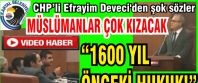 Efrayim Deveci'den Müslümanları kızdıracak şok sözler '1600 yıl önceki hukuk!'