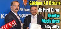 Gökhan Ali Öztürk Ak Parti Kartal Belediye Meclis üyesi aday adayı