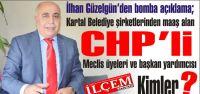 Güzelgün 'Kartal Belediyesi şirketlerinde maaş alan CHP'li meclis üyeleri ve başkan yardımcısı kimler?'