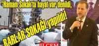 İsmail Kızılgöz 'Hamam Sokak'ta hayat var denildi, BARLAR SOKAĞI yapıldı.