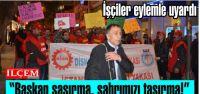 Kartal Belediye işçileri uyardı 'Başkan şaşırma, sabrımızı taşırma!'