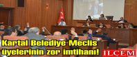 Kartal Belediye Meclis üyelerinin zor imtihanı!