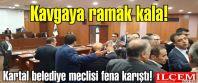 Kartal belediye meclisi'nde kavgaya ramak kala!