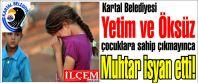 Kartal Belediyesi Yetim ve Öksüz çocuklara...