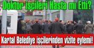 Kartal Belediyesinde Kadrolu olarak çalışan, ikramiyelerini alamayan işçiler'den Vizite eylemi!