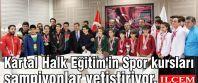 Kartal Halk Eğitim'in Spor kursları şampiyonlar yetiştiriyor.