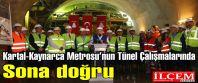 Kartal-Kaynarca Metrosu'nun Tünel Çalışmalarında Sona doğru