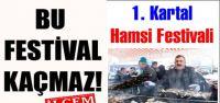Kartal'da bir ilk. 1. hamsi festivali. Buyrun ücretsiz hamsi yemeye...