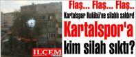 Kartalspor Kulübü'ne silahlı saldırı!