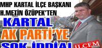 Metin Özüpek'ten Ak Parti Kartal'a şok iddia!