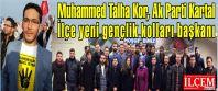 Muhammed Talha Kor, Ak Parti Kartal İlçe...