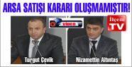 """Nizamettin Altıntaş ve Turgut Çevik """"Bu karar oluşmamıştır. İmzadan imtina etmedik!"""""""