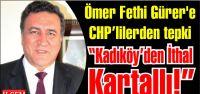 Ömer Fethi Gürer'e CHP tabanından...