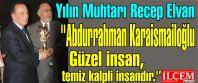 Recep Elvan ''Abdurrahman Karaismailoğlu...