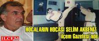 Selim Akbeniz İlçem Gazetesi'nde