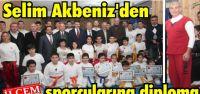 Selim Akbeniz'den sporcularına diploma